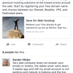 Bad reviews/reports of Arvixe service going downhill I saw on... get this: THEIR COMPANY FACEBOOK FEED!!! Fml
