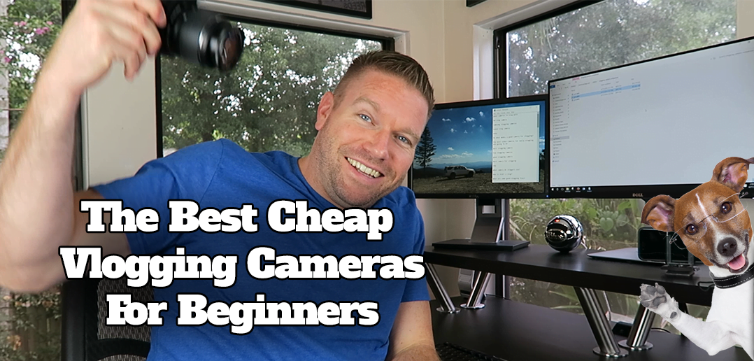 The Top 7 Best Inexpensive Vlogging Cameras For Youtubers Cleverleverage Com