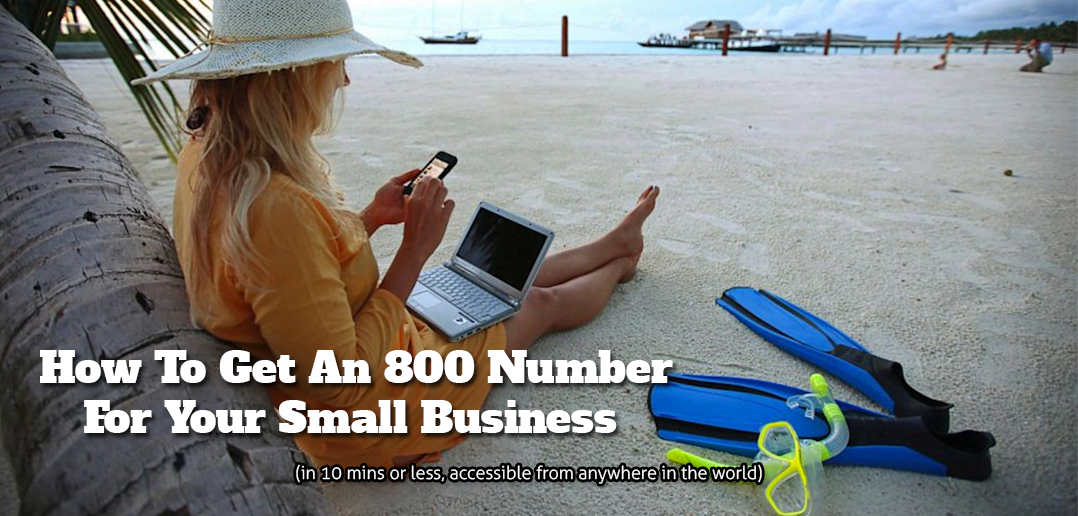 Getting A Toll Free Number For Your Business While On The Beach