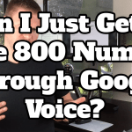 How To Get A Toll Free 800 Number Through Google Voice