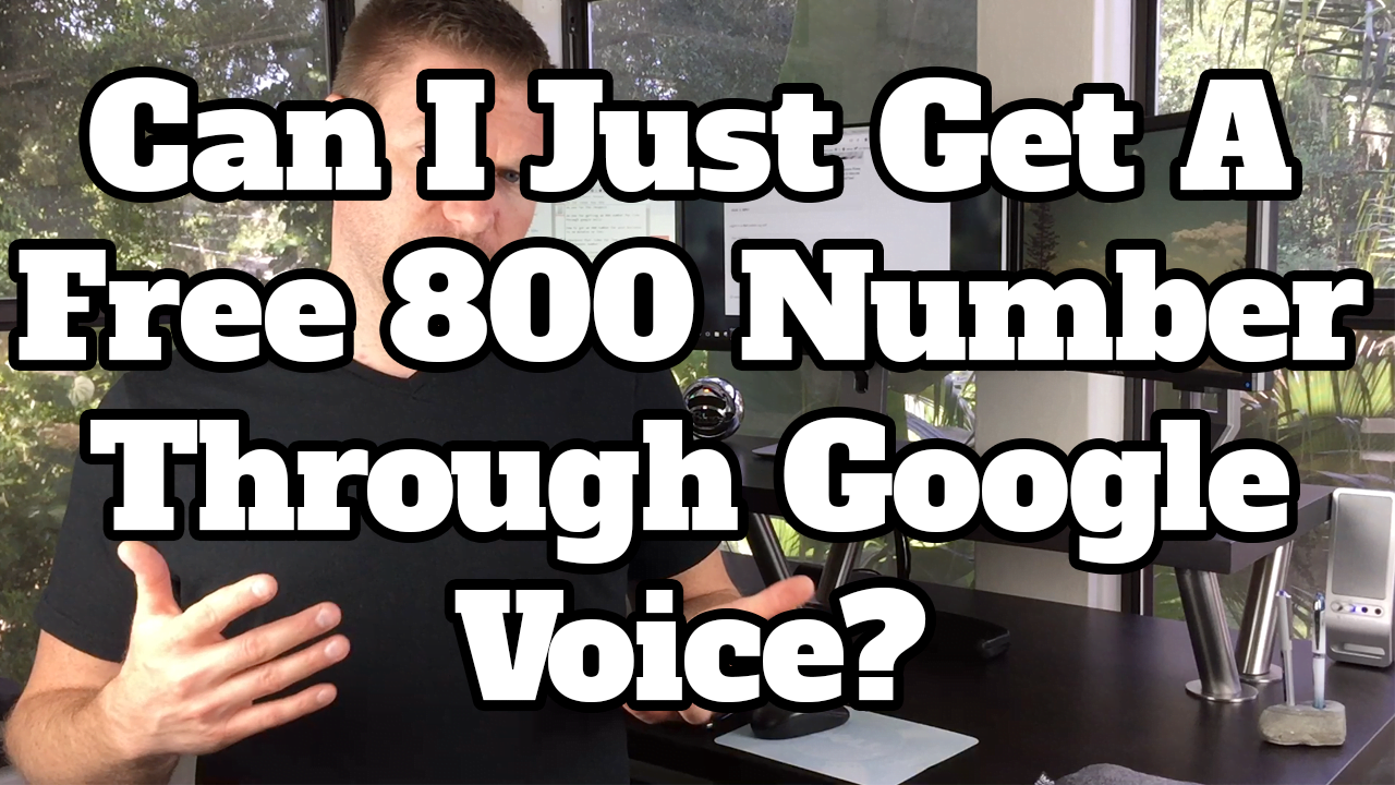 Can I Just Get A Free 800 Number Through Google Voice