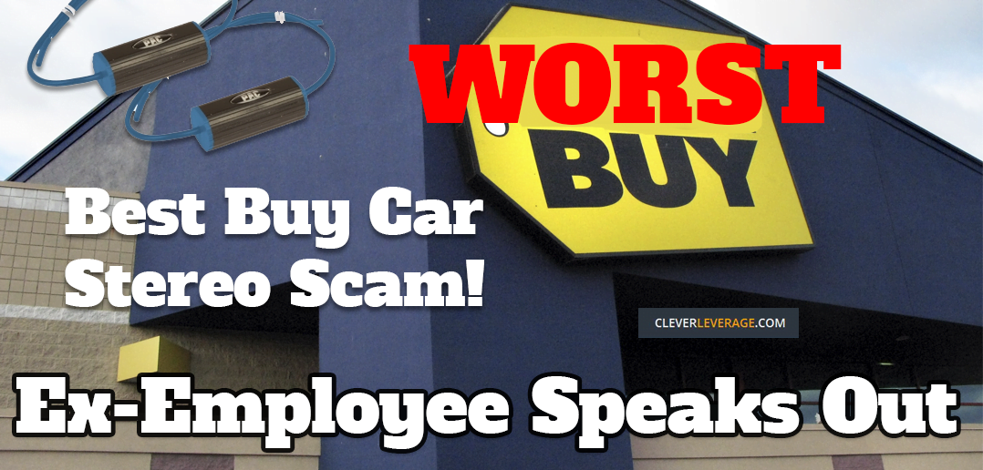 Best Buy Car Stereo Scam Cleverleverage Com